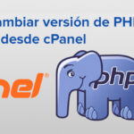 Como cambiar la versión de PHP desde cPanel